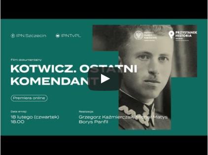 Kotwicz. Ostatni Komendant – film dokumentalny